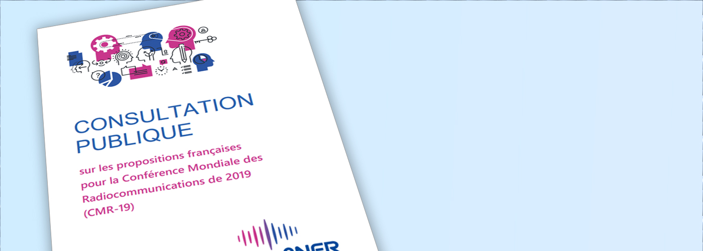 LANFR Lance Une Consultation Publique Pour Tablir La Position Franaise Qui Sera Dfendue Lors De Confrence Mondiale Des Radiocommunications 2019